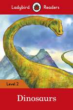 Dinosaurs – Ladybird Readers Level 2