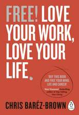 Free: Love Your Work, Love Your Life
