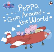 Peppa Pig, Peppa Goes Around the World