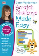 Scratch Challenge Made Easy, Ages 7-11 (Key Stage 2): Advanced Level Computer Coding Exercises