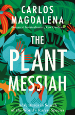 The Plant Messiah: Adventures in Search of the World's Rarest Species