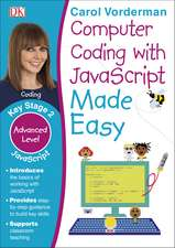 Computer Coding with JavaScript Made Easy, Ages 7-11 (Key Stage 2): Advanced Level Coding Exercises