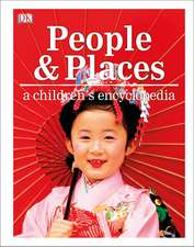 People and Places A Children's Encyclopedia