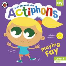 Actiphons Level 3 Book 1 Playing Fay
