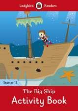 The Big Ship Activity Book - Ladybird Readers Starter Level 13