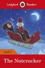 The Nutcracker - Ladybird Readers Level 2