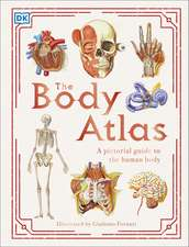 The Body Atlas: A Pictorial Guide to the Human Body