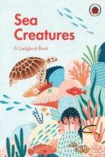 A Ladybird Book: Sea Creatures