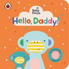 Baby Touch: Hello, Daddy!