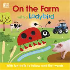On the Farm with a Ladybird: With fun trails to follow and first words