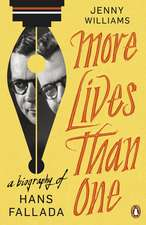 More Lives than One: A Biography of Hans Fallada
