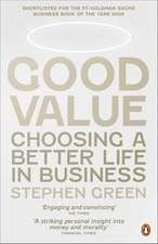 Good Value: Choosing a Better Life in Business