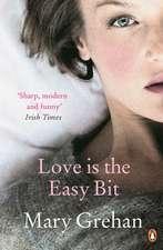 Love is the Easy Bit