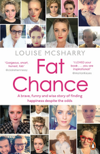 Fat Chance: A Brave, Funny and Wise Story of Finding Happiness Despite the Odds