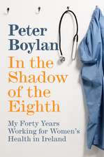 In the Shadow of the Eighth: My Forty Years Working for Women's Health in Ireland