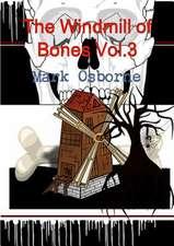 The Windmill of Bones Vol.3