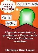 Lógica de enunciados y predicados - Esquemas de Teoría y Problemas resueltos