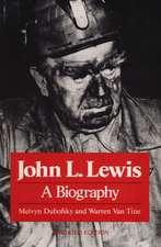 John L. Lewis: A BIOGRAPHY