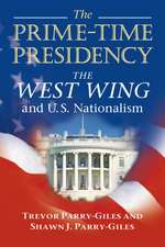 The Prime-Time Presidency: The West Wing and U.S. Nationalism