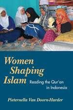 Women Shaping Islam:  Indonesian Women Reading the Qur'an