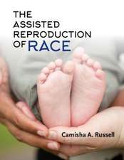 The Assisted Reproduction of Race