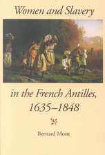 Women and Slavery in the French Antilles, 1635-1848