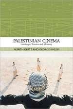 Palestinian Cinema:  Landscape, Trauma, and Memory