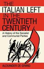 The Italian Left in the Twentieth Century:  A History of the Socialist and Communist Parties