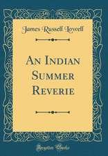 An Indian Summer Reverie (Classic Reprint)