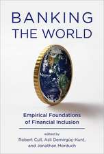 Banking the World – Empirical Foundations of Financial Inclusion