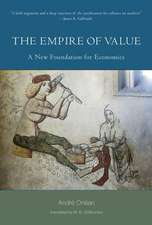 The Empire of Value – A New Foundation for Economics