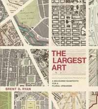 The Largest Art – A Measured Manifesto for a Plural Urbanism