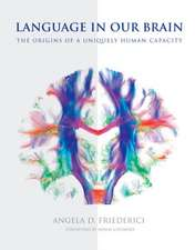 Language in Our Brain – The Origins of a Uniquely Human Capacity