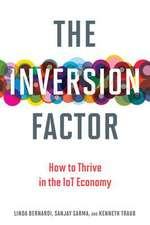 The Inversion Factor – How to Thrive in the IoT Economy