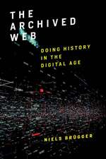 The Archived Web – Doing History in the Digital Age