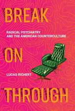 Break On Through – Radical Psychiatry and the American Counterculture