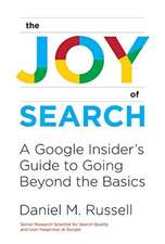 The Joy of Search – A Google Insider`s Guide