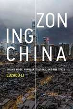Zoning China – Online Video, Popular Culture, and the State
