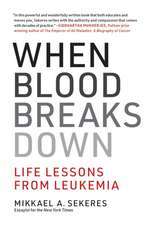 When Blood Breaks Down – Life Lessons from Leukemia