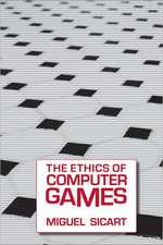 The Ethics of Computer Games