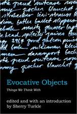 Evocative Objects – Things we think with