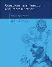 Consciousness, Function and Representation – Collected Papers Volume 1