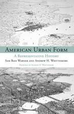 American Urban Form – A Representative History