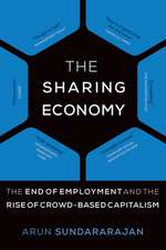 The Sharing Economy – The End of Employment and the Rise of Crowd–Based Capitalism