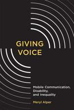 Giving Voice – Mobile Communication, Disability, and Inequality