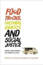 Food Trucks, Cultural Identity, and Social Justice – From Loncheras to Lobsta Love