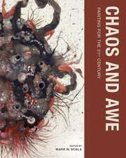 Chaos and Awe – Painting for the 21st Century
