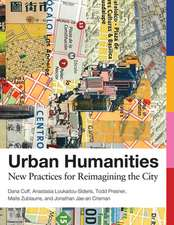Urban Humanities – New Practices for Reimagining the City