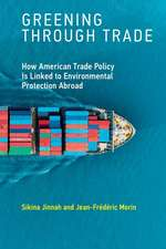 Greening through Trade – How American Trade Policy Is Linked to Environmental Protection Abroad