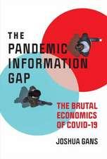 Pandemic Information Gap and the Brutal Economics of COVID-19